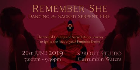 REMEMBER SHE- Dancing the Sacred Serpent Fire tickets