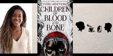 """Book Discussion - """"Children of Blood and Bone"""" by Tomi Adeyemi tickets"""
