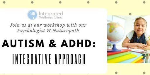 AUTISM & ADHD: The Integrative Approach