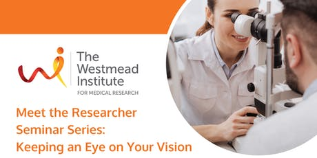 Meet the Researcher Seminar Series: Vision Research tickets