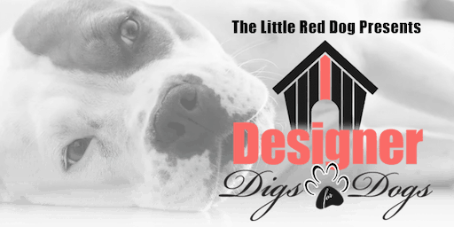 Designer Digs for Dogs, Benefiting The Little Red Dog