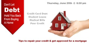 Don't Let Debt Hold You Back From Buying A Home