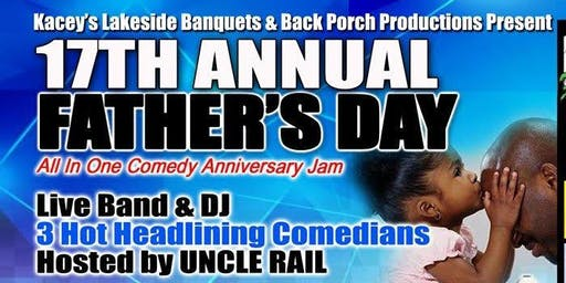 Uncle Rail's 17th Annual Father's Day Comedy Jam