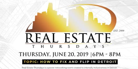 REAL ESTATE THURSDAYS- How to FIX & FLIP in Detroit tickets