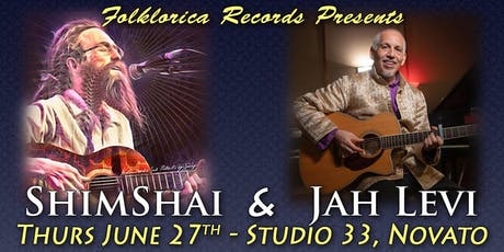 SHIMSHAI and JAH LEVI in Concert At Studio 33 in Novato June 27th. 8.pm tickets