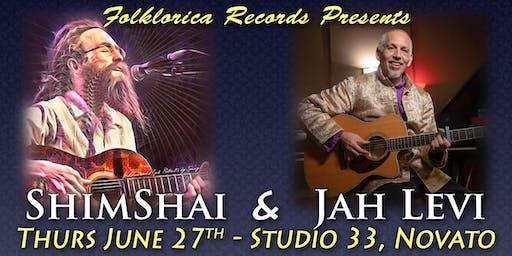 SHIMSHAI and JAH LEVI in Concert At Studio 33 in Novato June 27th. 8.pm