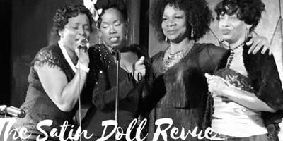 The Satin Doll Revue July 28th  at the Tangebt Gallery