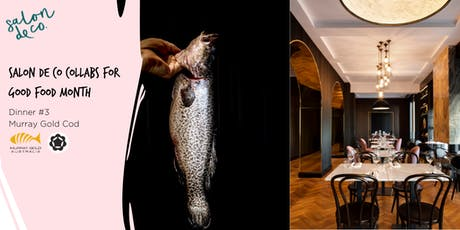 GOOD FOOD MONTH | Murray Gold Cod Talk and Taste Dinner  tickets