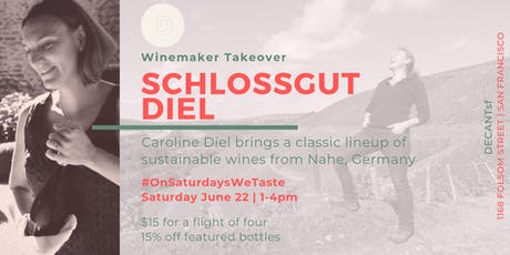 WINEMAKER TAKEOVER at DECANTsf. #OnSaturdaysWeTaste DIEL! tickets