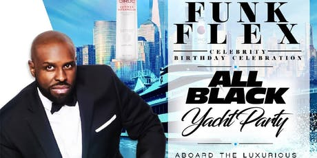 FUNK FLEX ALL BLACK CELEBRITY BIRTHDAY PARTY tickets