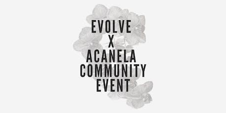 Evolve X Acanela Community Event tickets
