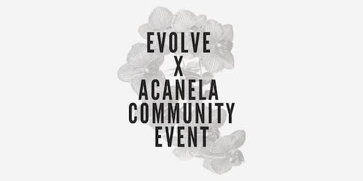 Evolve X Acanela Community Event