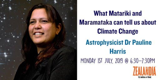 What Matariki and Maramataka can tell us about Climate Change, with Astrophysicist Dr Pauline Harris