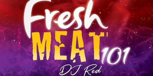FRESH MEAT 101