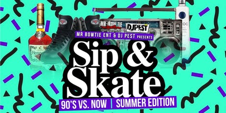 90's vs Now Sip And Skate  tickets