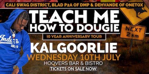 Teach Me How To Dougie' 10 Year Anniversary Tour - Kalgoorlie