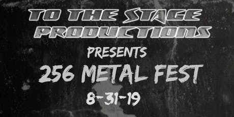 To The Stage Productions Presents 256 MetalFest 2019 tickets