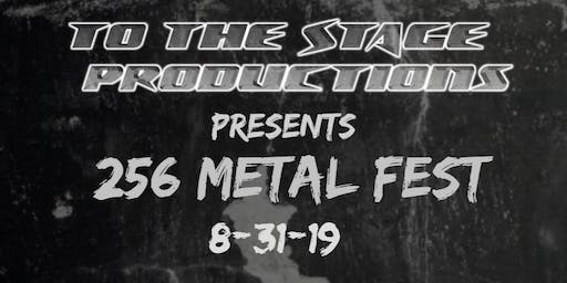 To The Stage Productions Presents 256 MetalFest 2019