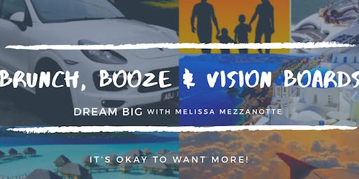 DREAM BIG : Brunch, Booze, and Vision Boards!
