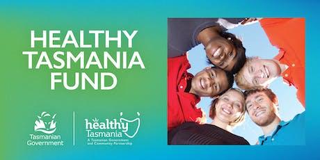 Healthy Tasmania Fund - Community Information Session (Hobart) 26 June 2019 tickets