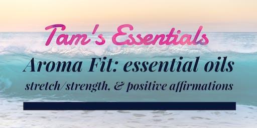Tam's Aroma Fit: Stretch