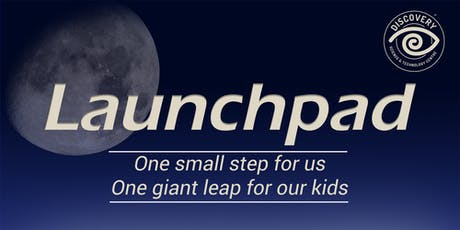Launchpad - an Evening at Discovery  tickets
