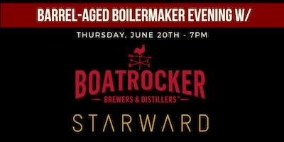 Boatrocker X Starward: Barrel-Aged Boilermakers