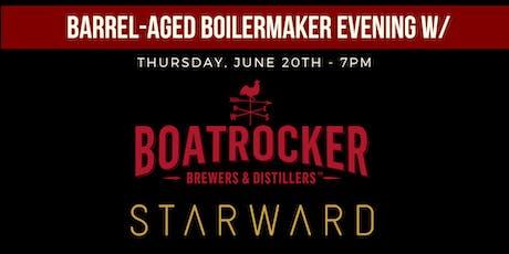 Boatrocker X Starward: Barrel-Aged Boilermakers  tickets