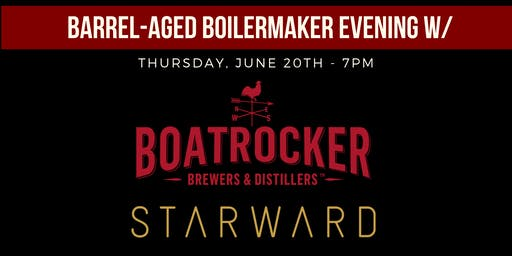 Boatrocker X Starward: Barrel-Aged Boilermakers