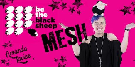 """Be The Black Sheep"" Mesh tickets"