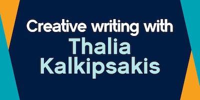 Creative writing with Thalia Kalkipsakis