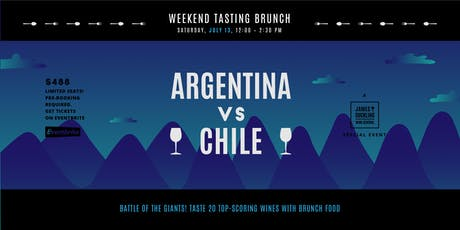 Argentina vs Chile Round 2 - Weekend Tasting Brunch July 13 tickets