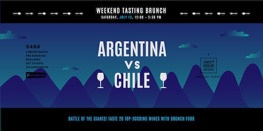 Argentina vs Chile Round 2 - Weekend Tasting Brunch July 13