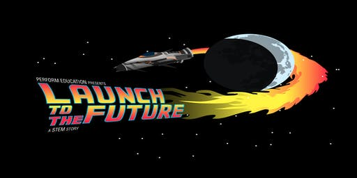 LAUNCH TO THE FUTURE! A STEM Story