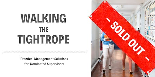 Walking the Tightrope - Practical Management Solutions for Nominated Supervisors - Melbourne