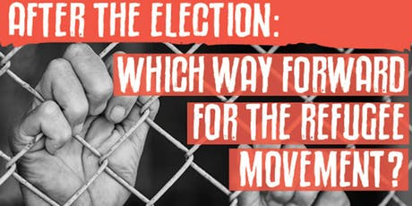 Forum: After the election—Which way forward for the refugee movement? tickets
