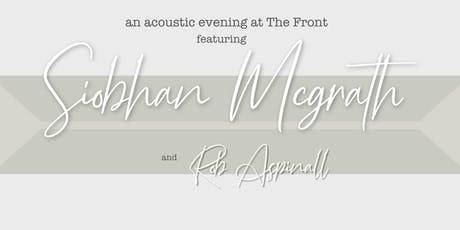 Siobhan McGrath + Rob Aspinall at The Front tickets