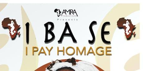 I BA SE - I PAY HOMAGE- play tickets