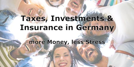 Taxes, Investments & Insurance in Germany - more Money, less Stress tickets