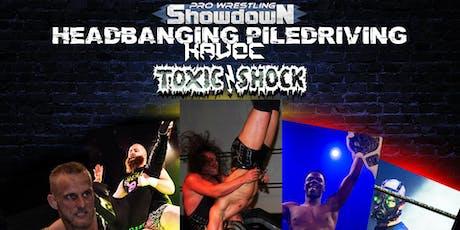 SHOWDOWN 46 | Headbanging Piledriving Havoc tickets