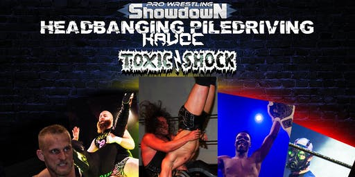 SHOWDOWN 46 | Headbanging Piledriving Havoc