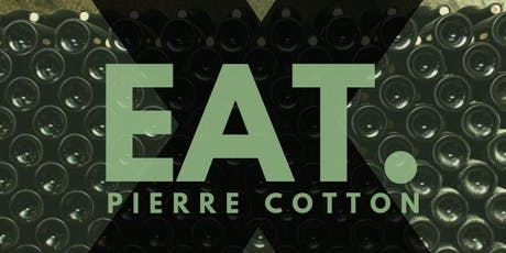Eat x Pierre Cotton tickets