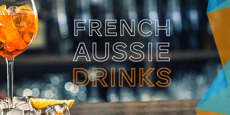 French Aussie Drinks (Sydney) - Thursday 25 July 2019 tickets