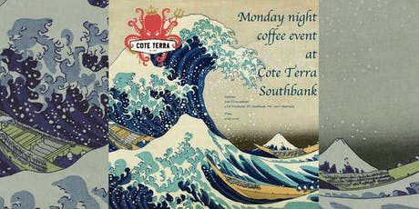 Monday night coffee event at Cote Terra Southbank tickets