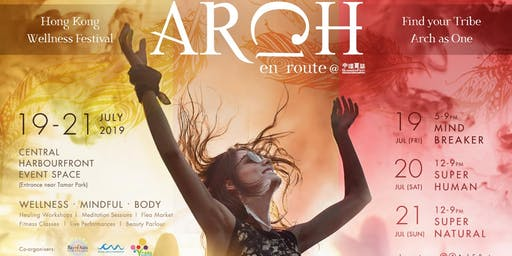 ARCH Wellness Festival 19-21 July 2019
