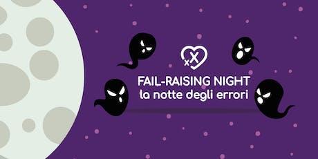 Fail-Raising Night - 20 Giugno, Roma biglietti