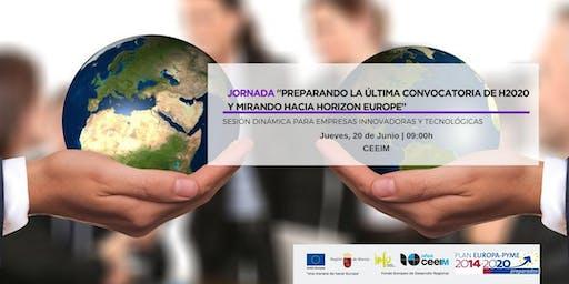 PREPARANDO LA ÚLTIMA CONVOCATORIA DE H2020 Y MIRANDO HACIA HORIZON EUROPE
