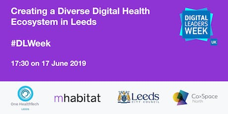 Creating a Diverse Digital Health Ecosystem in Leeds tickets