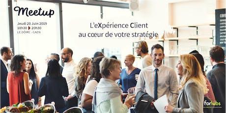 l'expérience client au cœur de votre stratégie ! billets