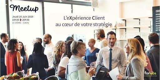 l'expérience client au cœur de votre stratégie !